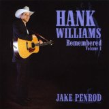 Hank Williams Remembered, Vol. 1 Lyrics Jake Penrod