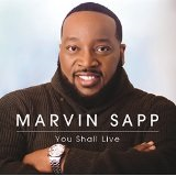 You Shall Live Lyrics Marvin Sapp