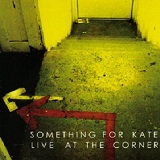 Live At The Corner Lyrics Something For Kate