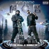 Futuristic Mob Lyrics The Jacka & X Dubble-OO