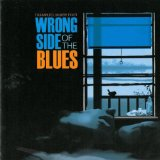 Wrong Side Of The Blues Lyrics Trampled Under Foot