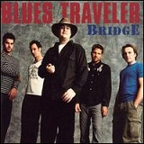 Bridge Lyrics Blues Traveler