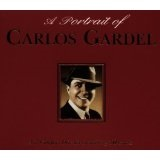 A Portrait of Carlos Gardel Lyrics Carlos Gardel