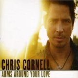 Arms Around Your Love Lyrics Chris Cornell
