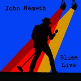 Blues Live Lyrics John Nemeth