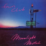 MOONLIGHT MOTEL Lyrics The Gun Club
