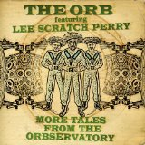 More Tales From The Orbservatory Lyrics The Orb
