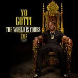 CM7: The World Is Yours Lyrics Yo Gotti