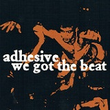 We Got The Beat Lyrics Adhesive