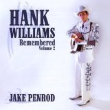 Hank Williams Remembered, Vol. 2 Lyrics Jake Penrod