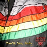 You'll See, Baby (Single) Lyrics Jaron And The Long Road To Love