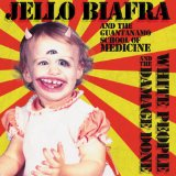 White People And The Damage Done Lyrics Jello Biafra And The Guantanamo School Of Medicine