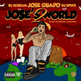 Jose's World 2 (Mixtape) Lyrics Jose Guapo