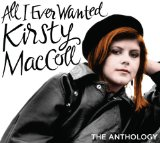 All I Ever Wanted: The Anthology Lyrics Kirsty MacColl