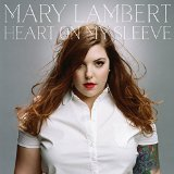 Heart On My Sleeve Lyrics Mary Lambert