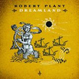 Dreamland Lyrics Robert Plant