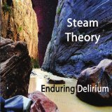 Enduring Delirium Lyrics Steam Theory