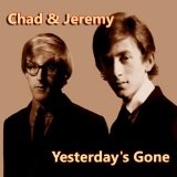 Yesterday's Gone Lyrics Chad & Jeremy