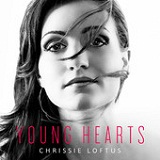 Young Hearts Lyrics Chrissie Loftus