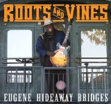 Roots And Vines Lyrics Eugene Hideaway Bridges