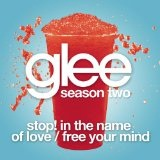 Stop! In The Name Of Love / Free Your Mind (Single) Lyrics Glee Cast