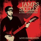 I'm a Man Lyrics James Skelly & The Intenders