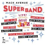 Live From The Detroit Jazz Festival - 2012 Lyrics Mack Avenue SuperBand