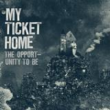 The Opportunity To Be (EP) Lyrics My Ticket Home