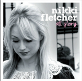 All Glory Lyrics Nikki Fletcher