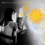 A Good Day Lyrics Priscilla Ahn