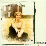 Past The Wishing Lyrics Sara Groves