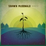 Roots Lyrics Shawn McDonald