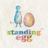 Standing Egg Lyrics Standing Egg