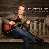 Re:creation Lyrics Steven Curtis Chapman