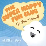 Go Fun Yourself Lyrics Super Happy Fun Club