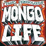 Mongo Life Lyrics The Mongoloids