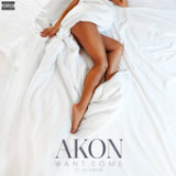 Want Some (Single) Lyrics Akon