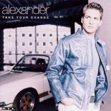 Take Your Chance Lyrics Alexander
