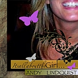 Itsallaboutthegirl Lyrics Andy Lindquist