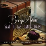 Save the Last Dance for Me Lyrics Beegie Adair