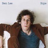Ripe Lyrics Ben Lee