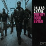 Twenty Four Seven Lyrics Dallas Crane