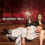 Relatively Well Lyrics Dave Foley