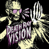 Get Lost or Get Dead (EP) Lyrics Death Ray Vision