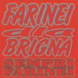 Sempri farinei Lyrics Farinei Dla Brigna