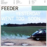 Yesterday Went Too Soon Lyrics Feeder