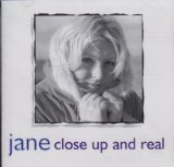 Close Up And Real Lyrics Jane