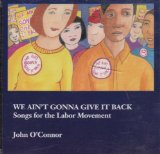 We Ain't Gonna Give It Back Lyrics John O'Connor