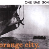 OrangeCity Lyrics One Bad Son
