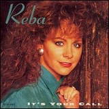 It's Your Call Lyrics Reba McEntire